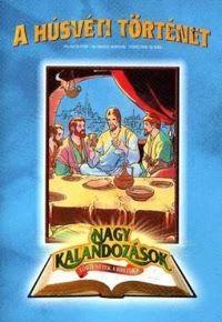 Nagy kalandozások - Történetek a Bibliából: A húsvéti történet (1990)