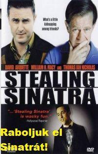 Raboljuk el Sinatrát! (2003)